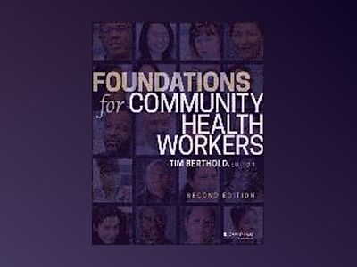 Foundations for Community Health Workers, 2nd Edition av Timothy Berthold