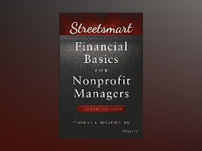 Streetsmart Financial Basics for Nonprofit Managers, 4th Edition av Thomas A. McLaughlin