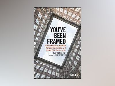 You've Been Framed: How to Reframe Your Wealth Management Business and Rene av Ray Sclafani