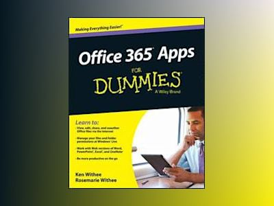 Office 365 Apps For Dummies av Ken Withee