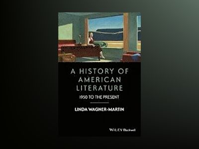 A History of American Literature: 1950 to the Present av Linda Wagner-Martin