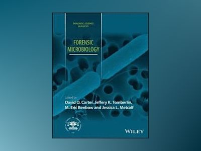 Forensic Microbiology av David O. Carter