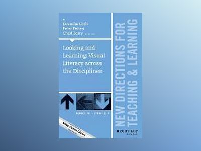 Looking and Learning: Visual Literacy Across the Disciplines: New Direction av Deandra Little