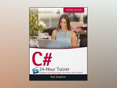 C# 24-Hour Trainer, 2nd Edition av Rod Stephens