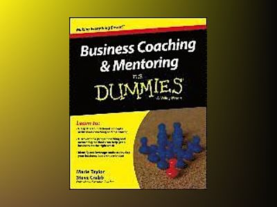 Business Coaching and Mentoring For Dummies av Marie Taylor