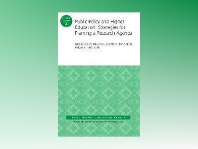 Public Policy and Higher Education: Strategies for Framing a Research Agend av Nicholas W Hillman