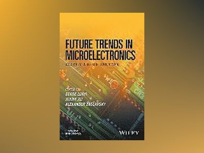 Future Trends in Microelectronics: Journey into the Unknown av Serge Luryi