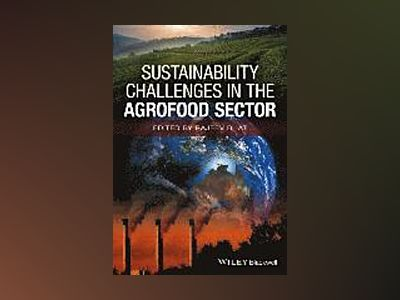 Sustainability Challenges in the Agrofood Sector av Rajeev Bhat