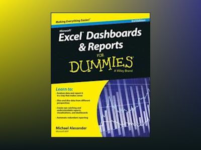 Excel Dashboards and Reports for Dummies, 3rd Edition av Michael Alexander