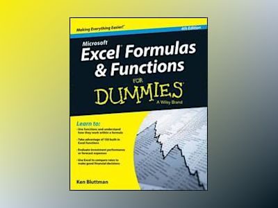 Excel Formulas & Functions For Dummies, 4th Edition av Ken Bluttman