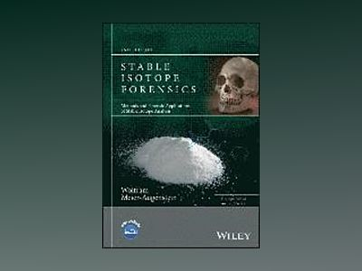 Stable Isotope Forensics: Methods and Forensic Applications of Stable Isoto av Wolfram Meier-Augenstein