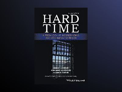 Hard Time: A Fresh Look at Understanding and Reforming the Prison, 4th Edit av Robert Johnson