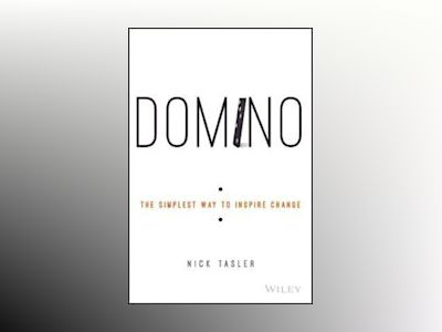 Domino: The Simplest Way to Inspire Change av Nick Tasler