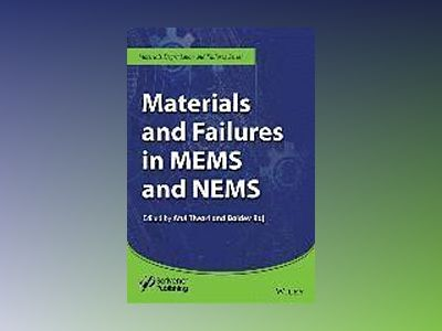Materials and Failures in MEMS and NEMS av Atul Tiwari