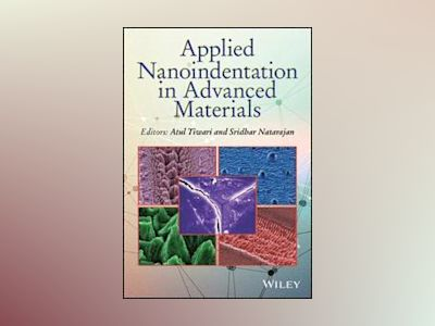 Applied Nanoindentation in Advanced Materials av Atul Tiwari