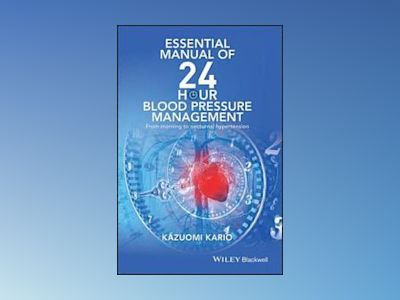 Essential Manual of 24 hour Blood Pressure Control av Kazuomi Kario