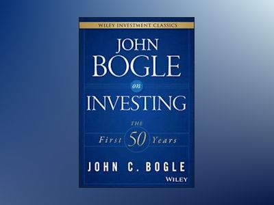 John Bogle on Investing: The First 50 Years av John C. Bogle