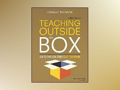 Teaching Outside the Box: How to Grab Your Students By Their Brains, 3rd Ed av LouAnne Johnson