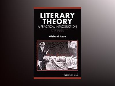 Literary Theory: A Practical Introduction, 3rd Edition av Michael Ryan