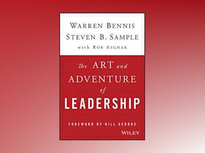 The Art and Adventure of Leadership: Understanding Failure, Resilience and av Warren Bennis