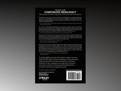 Corporate Resiliency: Managing the Growing Risk of Fraud and Corruption av Toby J. Bishop