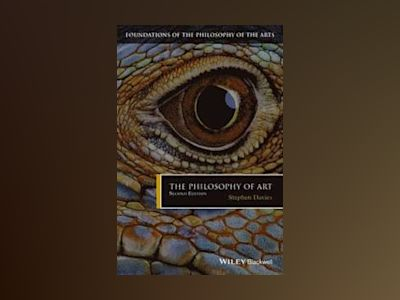 The Philosophy of Art, 2nd Edition av Stephen Davies