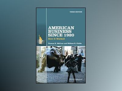 American Business Since 1920: How It Worked, 3rd Edition av William R. Childs