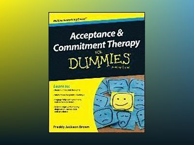 Acceptance and Commitment Therapy For Dummies av Freddy Jackson Brown