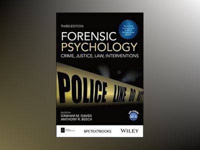 Forensic Psychology: Crime, Justice, Law, Interventions, 3rd Edition av Graham M. Davies