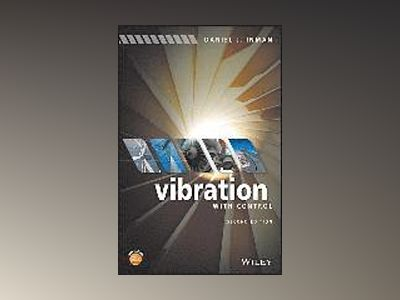 Vibration with Control, 2nd Edition av Daniel J. Inman