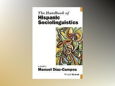 The Handbook of Hispanic Sociolinguistics av Manuel Diaz-Campos