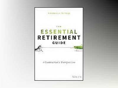 The Essential Retirement Guide: A Contrarian's Perspective av Fred Vettese