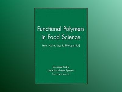 Functional Polymers in Food Science: From Technology to Biology (Set) av Giuseppe Cirillo