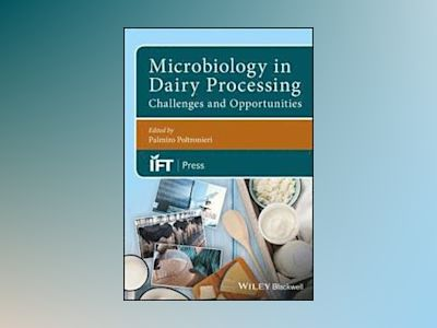 Microbiology in Dairy Processing: Challenges and Opportunities av Palmiro Poltronieri