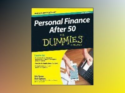 Personal Finance After 50 For Dummies, 2nd Edition av Eric Tyson