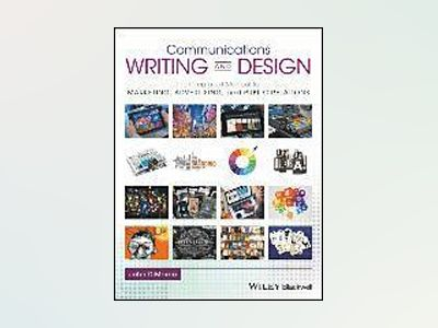Communications Writing and Design: The Integrated Manual for Marketing, Adv av John DiMarco