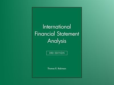 International Financial Statement Analysis, Second Edition, Book and Workbo av Thomas R. Robinson