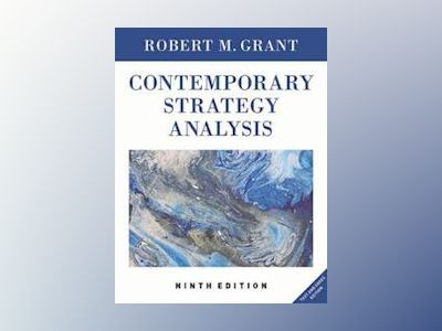 Contemporary Strategy Analysis: Text and Cases Edition, 9th Edition av Robert M. Grant