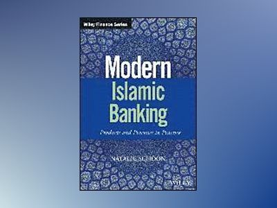 Modern Islamic Banking: Products, Processes in Practice av Natalie Schoon