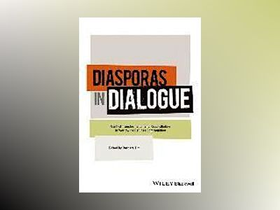 Diasporas in Dialogue: Conflict Transformation and Reconciliation in Worldw av Barbara Tint
