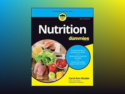 Nutrition For Dummies, 6th Edition av Carol Ann Rinzler