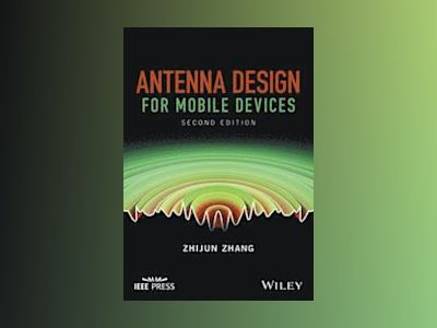 Antenna Design for Mobile Devices, 2nd Edition av Zhijun Zhang