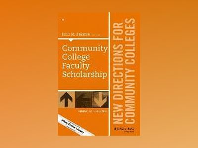 Community College Faculty Scholarship: New Directions for Community College av John M. Braxton