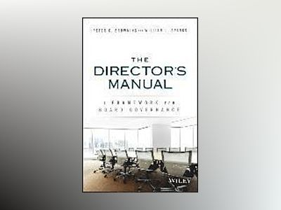 The Directors Manual: A Framework for Board Governance av Peter C Browning