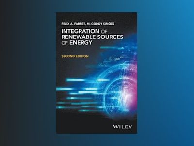 Integration of Renewable Sources of Energy, 2nd Edition av Felix A. Farret