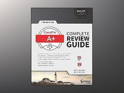 CompTIA A+ Complete Review Guide: Exams 220-901 and 220-902, 3rd Edition av Troy McMillan