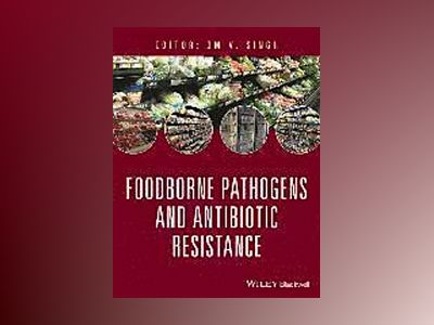 Food Borne Pathogens and Antibiotic Resistance av Om V. Singh