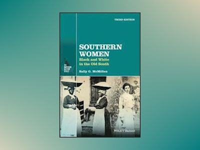 Southern Women: Black and White in the Old South, 3rd Edition av Sally G. McMillen