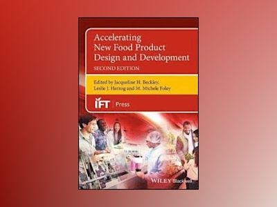 Accelerating New Food Product Design and Development, 2nd Edition av Jacqueline H. Beckley
