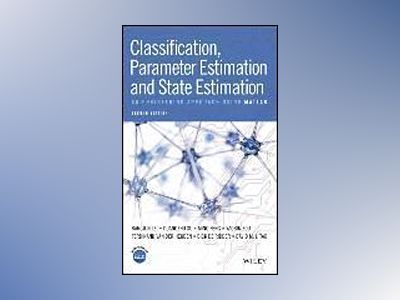Classification, Parameter Estimation and State Estimation: An Engineering A av Bangjun Lei